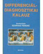 Differenciáldiagnosztikai kalauz - Szarvas Ferenc