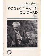 Roger Martin Du Gard világa - Szávai János