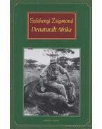 Denaturált Afrika - Széchenyi Zsigmond
