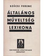 Általános műveltség lexikona - Szécsi Ferenc