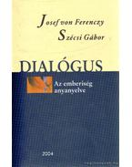 Dialógus - Szécsi Gábor, Josef von Ferenczy