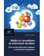 Média és társadalom az információ korában - Szécsi Gábor