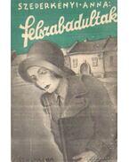 Felszabadultak - Szederkényi Anna