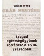 Szeged egészségügyének története a XVIII. században