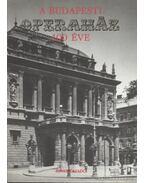 A budapesti Operaház 100 éve - Székely György, Körtvélyes Géza, Tallián Tibor, Staud Géza, Gelencsér Ágnes