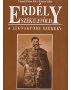 Erdély - Székelyföld - A legnagyobb székely