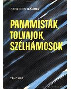 Panamisták tolvajok szélhámosok - Szekeres Károly