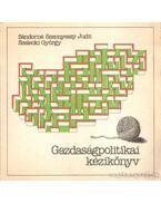 Gazdaságpolitikai kézikönyv - Szelecki György, Sándorné Szennyessy Judit
