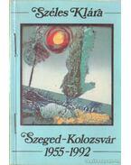 Szeged-Kolozsvár 1955-1992 - Széles Klára
