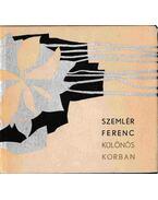 Különös korban - Szemlér Ferenc
