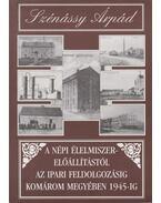 A népi élelmiszerelőállítástól az ipari feldolgozásig Komárom megyében 1945-ig - Szénássy Árpád
