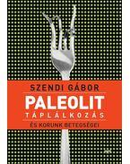 Paleolit táplálkozás és korunk betegségei - Szendi Gábor