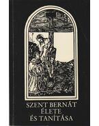 Szent Bernát élete és tanítása
