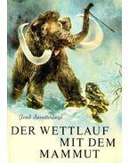 Der Wettlauf mit dem Mammut - Szentiványi Jenő