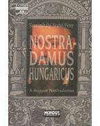 Nostradamus Hungaricus - Szentmihályi Szabó Péter