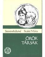 Örök társak - Szentmihályiné Szabó Mária