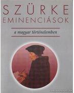 Szürke eminenciások a magyar történelemben - Szentpéteri József