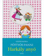 Pöttyös Panni - Harkály Anyó - Szepes Mária