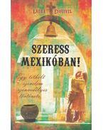 Szeress Mexikóban