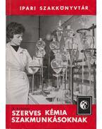 Szerves kémia szakmunkásoknak