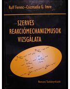 Szerves reakciómechanizmusok vizsgálata