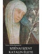 Sziénai Szent Katalin élete