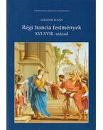 Régi francia festmények XVI-XVIII. század - Szigethi Ágnes