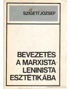Bevezetés a marxista-leninista esztétikába - Szigeti József
