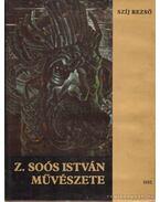 Z. Soós István művészete - Szíj Rezső