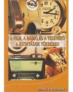 A film, a rádió és a televízió a kutatások tükrében - Szilágyi Erzsébet