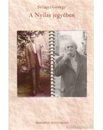 A Nyilas jegyében - Szilágyi György