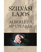 Albérlet a Síp utcában - Szilvási Lajos