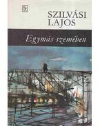 Egymás szemében (dedikált) - Szilvási Lajos