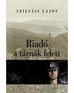 Riadó a tárnák felett - Szilvási Lajos