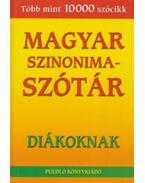 Magyar Szinonimaszótár diákoknak - Gerencsér Ferenc (szerk.)