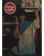 Fürge ujjak 1987. XXXI. évfolyam (teljes) - Szirmai Marianne (szerk.)
