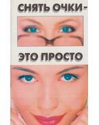 Levenni a szemüveget: pofon egyszerű! (orosz) - Szmirnov, I.