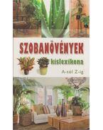 Szobanövények kislexikona A-tól Z-ig