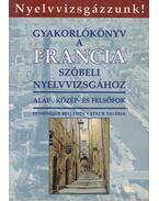 Gyakorlókönyv a francia szóbeli nyelvvizsgához