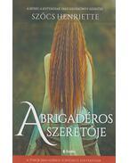 A brigadéros szeretője - Szőcs Henriette