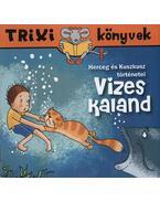 Vizes kaland - Hercegés Kuszkusz történetei - Trixi könyvek - Szőcs Henriette