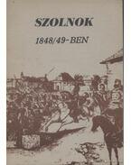 Szolnok 1848/49-ben