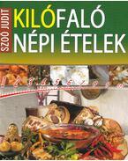 Kilófaló népi ételek - Szoó Judit