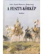 A Feszty-körkép - Szűcs Árpád, Malgorzata, Wójtowicz