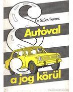 Autóval a jog körül - Szűcs Ferenc