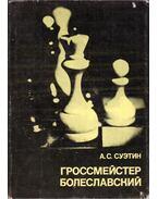 Boleszlavszkij nagymester (orosz) - Szuetin, Alekszej