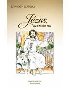 Jézus, az ember fia - Szunyogh Szabolcs