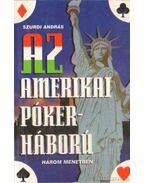 Az amerikai pókerháború három menetben - Szurdi András