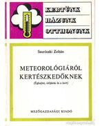Meteorológiáról kertészkedőknek - Szuróczki Zoltán