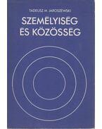 Személyiség és közösség - Tadeusz M. Jaroszewski